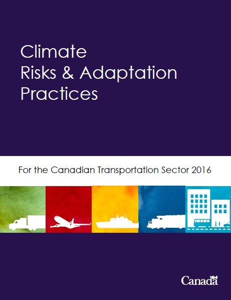 Climate Risks & Adaptation Practices for the Canadian Transportation Sector